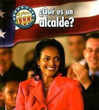 Que Es Un Alcalde? What's a Mayor? (Mi Primera Guia Acera Del Gobierno First Gui