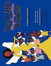 Ten Little Angels : In English and Spanish by Ruth M. Pittard and Addie James...