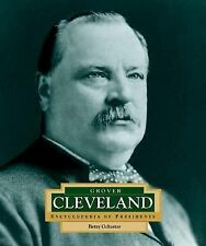 Grover Cleveland: America's 22nd and 24th President (Encyclopedia of P-ExLibrary
