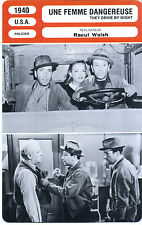Fiche Cinéma. Movie Card. Une femme dangereuse / They drive by night (USA) 1940