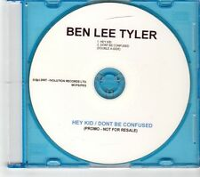 (GR645) Ben Lee Tyler, Hey Kid / Don't Be Confused - 2007 DJ CD