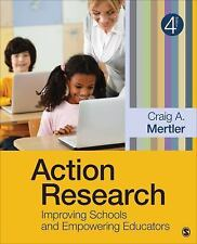 Action Research: Improving Schools and Empowering Educators, Mertler, Craig A.,