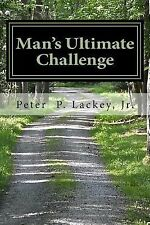 Man's Ultimate Challenge : Being a Man of Virtue in a Culture of Vice by...