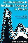 An Introduction to Stochastic Processes in Physics (Johns Hopkins Paperback) by