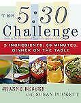 The 5:30 Challenge: 5 Ingredients, 30 Minutes, Dinner on the Table, Puckett, Sus