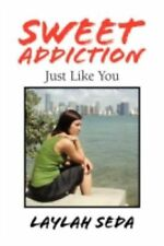 Sweet Addiction : Just Like You by Laylah Seda (2008, Paperback)