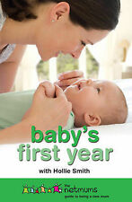 Baby's First Year: The Netmums Guide to Being a New Mum, Netmums , Hollie Smith