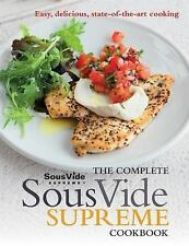 The Complete Sous Vide Supreme Cookbook: Easy, delicious, state-of-the-art cooki