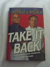 Take It Back: Our Party, Our Country, Our Future James Carville and Paul Begala