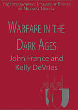 Warfare in the Dark Ages (International Library of Essays on Military History),