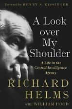A Look over My Shoulder : A Life in the Central Intelligence Agency by...