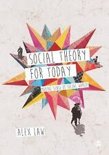 Social Theory for Today : Making Sense of Social Worlds by Alex Law (2014, Paper