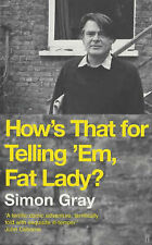 How's That for Telling 'Em, Fat Lady?: A Short Life in the American Theatre, Gra