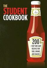 The Student Cookbook: 200 Cheap and Easy Recipes for Food, Drinks and Snacks