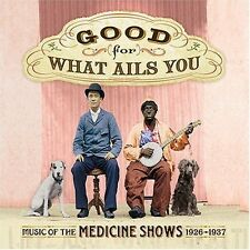 Good For What Ails You: Music Of The Medicine Show (2005, CD NIEUW)2 DISC SET