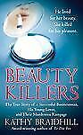SALE! BEAUTY KILLERS by KATHY BRAIDHILL - TRUE CRIME - SEXUAL SADISM & SEX SLAVE
