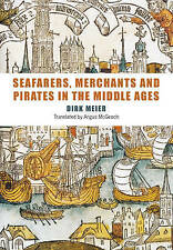 Seafarers, Merchants and Pirates in the Middle Ages, Dirk Meier