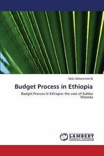 Budget Process in Ethiopia by Muhammed Ali Abdu (2013, Paperback)