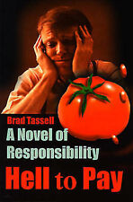 Hell to Pay A Novel of Responsibility by Tassell, Brad ( Author ) ON Aug-01-2000