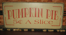 """PRIMITIVE  COUNTRY PUMPKIN PIE 12"""" SIGN  fall harvest"""