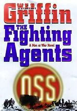 THE FIGHTING AGENTS by WEB W E B GRIFFIN(W E BUTTERWORTH HC/DJ NEW MEN AT WAR
