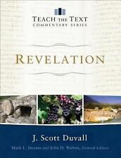 Teach the Text Commentary Ser.: Revelation by J. Scott Duvall (2014, Hardcover)