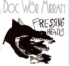 Doc Wör Mirran / Fressing Heads