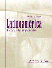 Latinoamerica : Presente y Pasado by Arturo A. Fox (2002, Paperback)