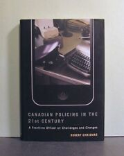 Canadian Policing in the 21st Century, Challenges & Changes, From Past to Future
