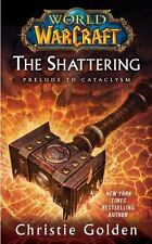 World of Warcraft: The Shattering: Book One of Cataclysm, Golden, Christie, Good