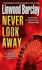 Never Look Away: A Thriller Barclay, Linwood Mass Market Paperback