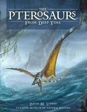Pterosaurs : From Deep Time by David M. Unwin (2005, Hardcover)