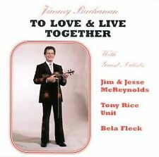 TO LOVE & LIVE TOGETHER-JIMMY BUCHANAN (ACOUSTIC FIDDLE) SEALED CD