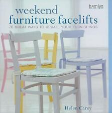 Weekend Furniture Facelifts: 70 Great Ways to Update Your Furnishings (Hamlyn Ho