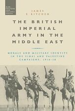 The British Imperial Army in the Middle East : Morale and Military Identity...
