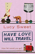 Have Love Will Travel - Lucy Sweet - Paperback Book - Good Condition