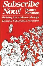 Subscribe Now: Building Arts Audiences Through Dynamic Subscription Promotion