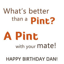 Personalised Birthday Card. Beer/Pint themed for a friend or good drinking pal..