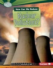 Searchlight Books (tm) -- What Can We Do about Pollution?: How Can We Reduce...