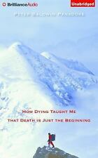 Heaven Is Beautiful : How Dying Taught Me That Death Is Just the Beginning by...