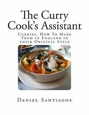 The Curry Cook's Assistant : Curries, How to Make Them in England in Their...