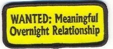 WANTED MEANINGFUL RELATIONSHIP Funny Motorcycle MC NEW Biker Vest Patch PAT-1990