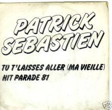 45T.PROMO--P.SEBASTIEN--TU T'LAISSES ALLER MA VIEILLE