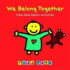 We Belong Together: A Book About Adoption and Families-ExLibrary