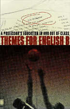 Themes for English B: A Professor's Education in and Out of Class by J.D....