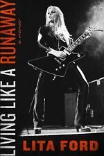 Living Like a Runaway by Lita Ford (2016, Hardcover)