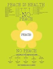 Peace Is Health : How Stress Affects Our Lives and How We Can Reduce Its...