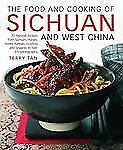 The Food and Cooking of Sichuan and West China: 75 regional recipes from Sichuan