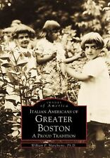 The Italian Americans of Greater Boston: A Proud Tradition (Images of America: M