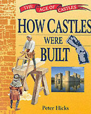 Peter Hicks How Castles Were Built (Age of Castles) Very Good Book